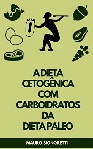A dieta cetogênica com carboidratos da Dieta Paleo (Jovem para sempre Livro 9)