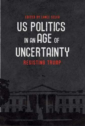 Image of US Politics in an Age of Uncertainty: Essays on a New Reality