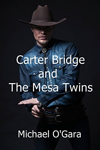 Carter Bridge and the Mesa Twins (English Edition)