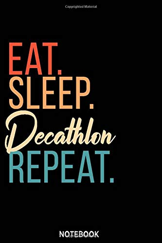 Eat Sleep Decathlon Repeat Notebook: Blank Composition Book, Decathlon journal, Sports Notebook Gift, Decathlon Notebook: Lined Notebook / Journal Gift, 110 Pages, 6x9, Soft Cover, Matte Finish