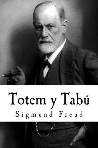 Totem y Tabú: Algunas concordancias en la vida anímica de los salvajes y de los neuróticos (Spani
