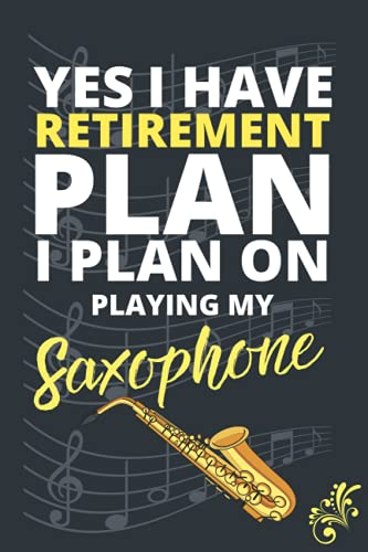 Yes I Have A Retirement Plan I Plan On Playing My Saxophone: Composition Notebook | Wide Ruled Lined Paper Notebook Journal