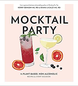 Mocktail Party  75 Plant-Based Non-Alcoholic Mocktail Recipes for Every Occasion