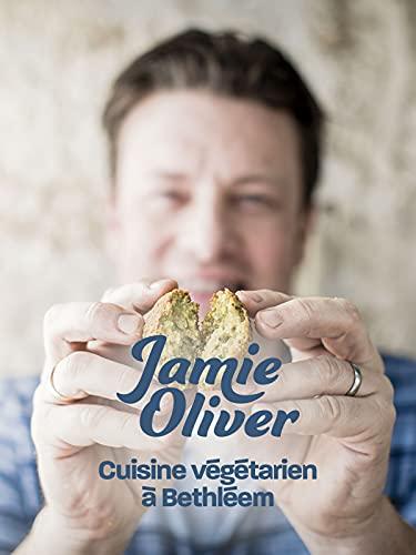 Jamie Oliver : cuisine végétarien à Bethléem
