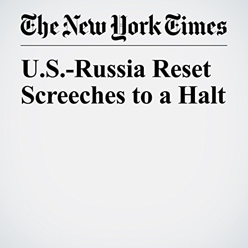 U.S.-Russia Reset Screeches to a Halt copertina