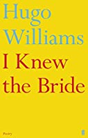 I Knew the Bride (Faber Poetry)