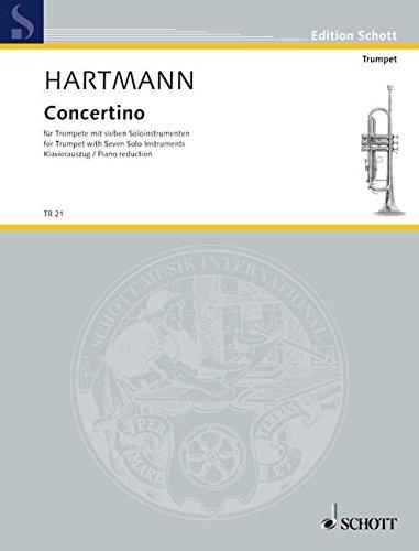 Concertino: Trompete mit 7 Solo-Instrumenten (Klarinette in B, Bassklarinette in B, Fagott, Kontrafagott, Horn in F, Trompete in C, Tuba). Klavierauszug mit Solostimme. (Edition Schott)