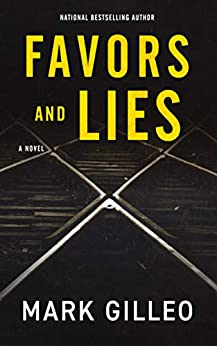 Favors and Lies (Dan Lord Book 1) by [Mark Gilleo]