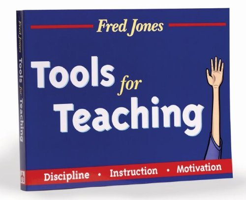 Fred Jones Tools for Teaching: Discipline, Instruction,...