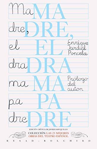 Madre (el drama padre) (Las 25 mejores obras del teatro español)