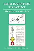 From Invention to Patent: The Story of the Mackey Clamp