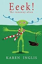 Eeek!: The runaway alien by Karen Inglis(2012-03-06)