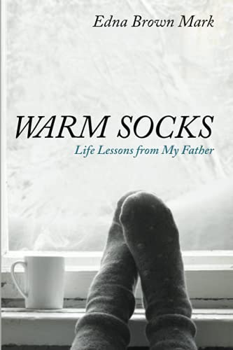 Warm Socks: Life Lessons from My Father