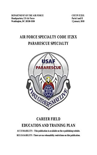 Air Force Specialty Code 1T2XX Ararescue Specialty CFETP 1T2XX Parts I and II  January 2018