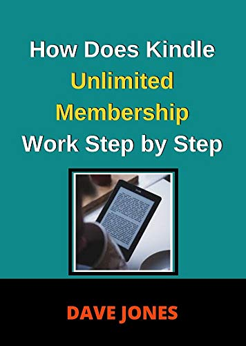 How Does Kindle Unlimited Membership Work Step by Step: What is Kindle Unlimited and How Does it Work (English Edition)