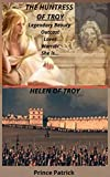 THE HUNTRESS OF TROY:: HELEN OF TROY
