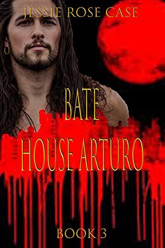 Bate *****: A vampire Romance Novel House Arturo Book 3. * (English Edition)