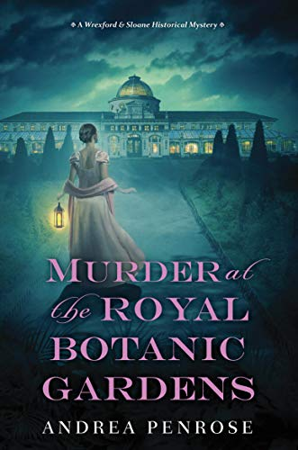 Murder at the Royal Botanic Gardens: A Riveting New Regency Historical Mystery (A Wrexford & Sloane Mystery Book 5)