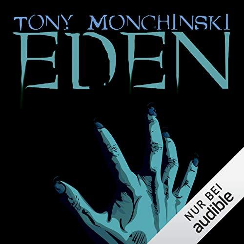 Eden                   Autor:                                                                                                                                 Tony Monchinski                               Sprecher:                                                                                                                                 Martin Keßler                      Spieldauer: 11 Std. und 7 Min.     289 Bewertungen     Gesamt 4,0