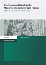 Craftsmen and Guilds in the Medieval and Early Modern Periods (German and English Edition)