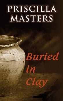 [Priscilla Masters]のBuried in Clay (English Edition)