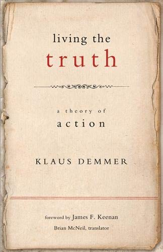 Living the Truth: A Theory of Action (Moral Traditions)
