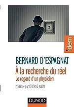 A la recherche du réel - Présenté par Étienne Klein de Bernard d'Espagnat