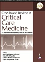 Case-Based Review in Critical Care Medicine: A Comprehensive Preparatory Book for the Examinee