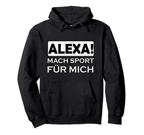 Alexa Mach Sport Für Mich Fitness Training Gym Gamer Nerd Pullover Hoodie