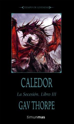 Caledor: La Secesión. Libro III (NO Warhammer)