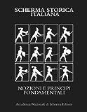 SCHERMA STORICA ITALIANA: NOZIONI E PRINCIPI FONDAMENTALI: 1