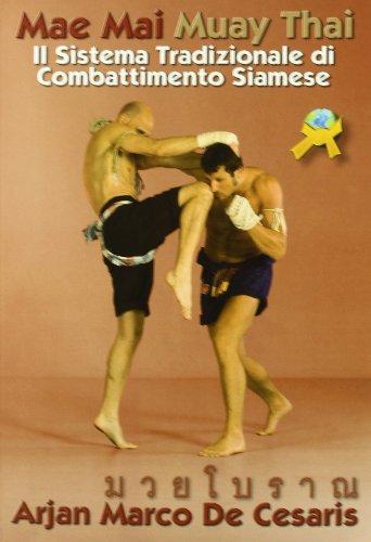 Mae Mai Muay Thai. Il sistema tradizionale di combattimento siamese