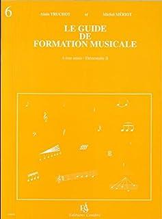 Guide de formation musicale Vol.6 - élémentaire 2
