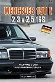 MERCEDES 190 E 2.3 & 2.5 16S: WARTUNGS UND RESTAURIERUNGSBUCH (Deutsche Ausgaben)