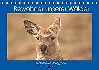 Bewohner unserer Waelder (Tischkalender 2022 DIN A5 quer): Eine kleine Vorstellung unserer Waldbewohner, schuetzen wir ihre Heimat und sichern wir dadurch die unsere! (Monatskalender, 14 Seiten )