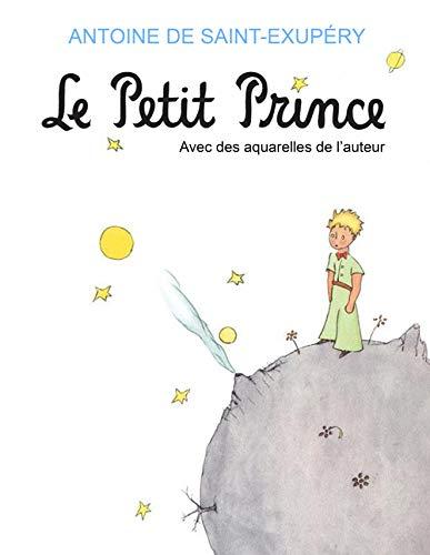 Le Petit Prince: Avec des aquarelles de l'auteur (French Edition)