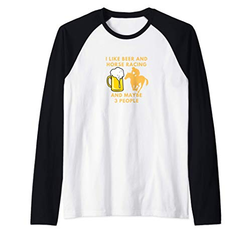 Me gusta la cerveza y las carreras de caballos y tal vez 3 Camiseta Manga Raglan