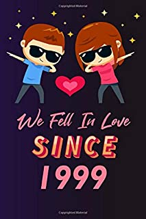 We fell in love since 1999: 120 lined journal / 6x9 notebook / Gift for valentines day / Gift for couples / for her / for ...