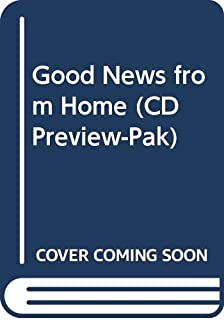 Good News from Home (CD Preview-Pak)