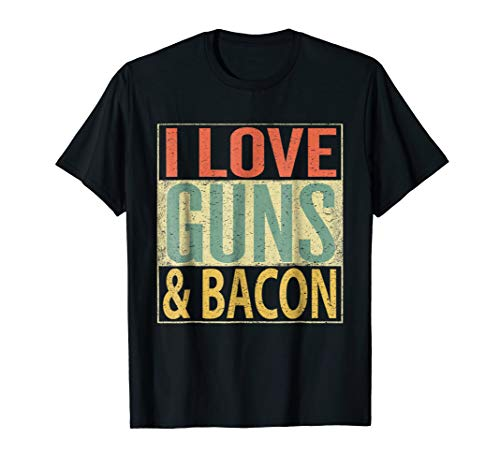 I Love Guns and Bacon Shirt. Funny Gun Lover Gift T-Shirt