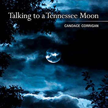 Talking to a Tennessee Moon