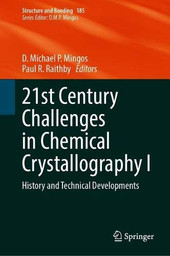 21st Century Challenges in Chemical Crystallography I: History and Technical Developments (Structure and Bonding, 185)