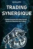 Trading Synergique: Combinaisons de stratégies pour un trading rentable