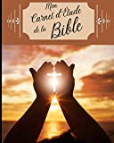 Mon Journal d'Étude de la Bible: Guide spirituel illustré, avec prières, pour noter vos réflexions et gratitudes à la lecture des versets de la bible. ... femmes en relation avec Seigneur notre Dieu.