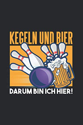 KEGELN UND BIER: Notebook | Lined | 120 Pages | Size 6 x 9 Inches (15,24 x 22,86 cm) | Notebook Journal Notepad | Gift Idea