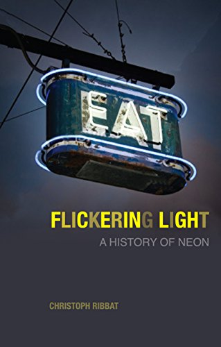 Flickering Light: A History of Neon