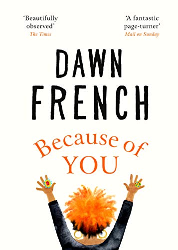 Because of You by [Dawn French]