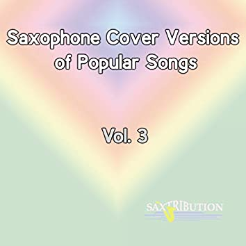 Saxophone Cover Versions of Popular Songs, Vol. 3