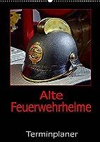 Alte Feuerwehrhelme - Terminplaner (Wandkalender 2022 DIN A2 hoch): Der Feuerwehrplaner, damit nichts anbrennt. (Planer, 14 Seiten )