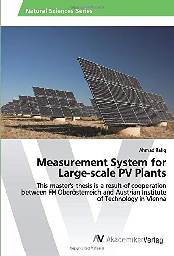 Measurement System for Large-scale PV Plants: This master's thesis is a result of cooperation between FH Oberösterreich and Austrian Institute of Technology in Vienna
